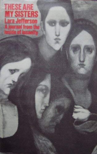 9780575019492: These are My Sisters: A Journal from the Inside of Insanity