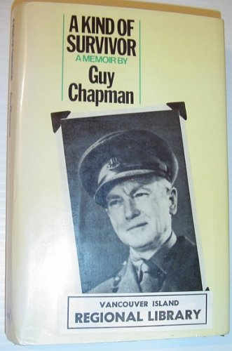 A KIND OF SURVIVOR, THE AUTOBIOGRAPHY OF GUY CHAPMAN