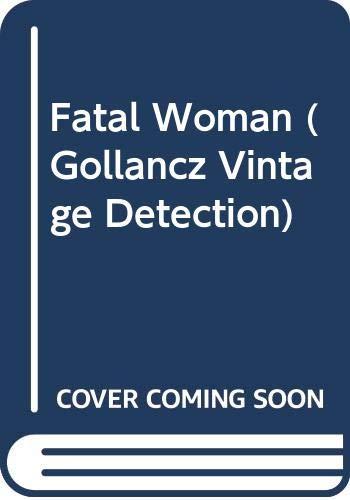 9780575020313: Fatal Woman (Gollancz Vintage Detection)