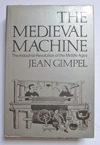 9780575021358: Medieval Machine: Industrial Revolution of the Middle Ages