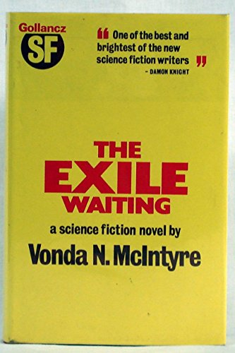 9780575021891: The Exile Waiting, A Science Fiction Novel