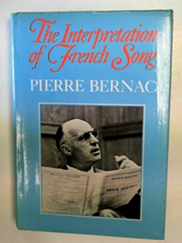 The Interpretation of French Song: Bernac, Pierre