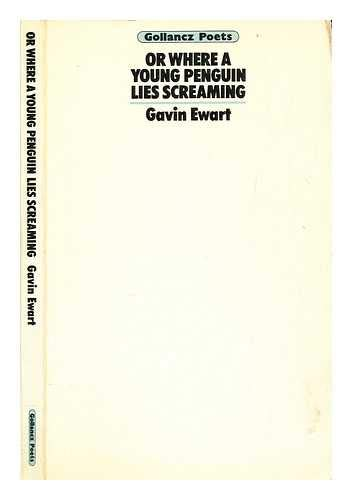 9780575023420: Or Where a Young Penguin Lies Screaming (Gollancz poets)