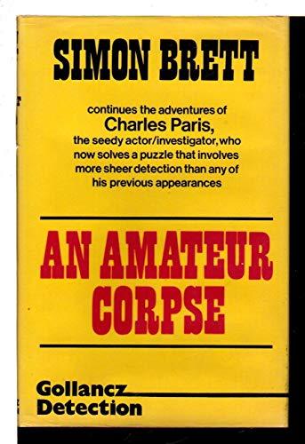 9780575024083: An Amateur Corpse