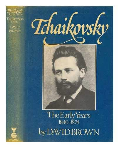 9780575024540: Tchaikovsky: A Biographical and Critical Study, Vol. 1: The Early Years, 1840-1874 (v. 1)