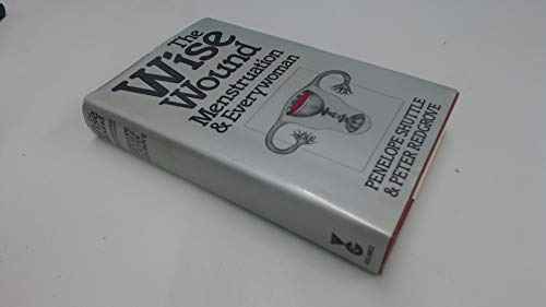 9780575024557: Wise Wound: Menstruation and Everywoman