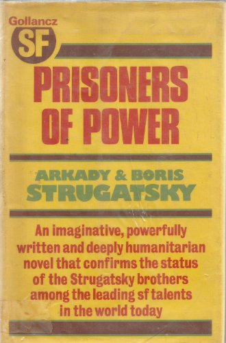 Prisoners of Power [Gollancz SF]: Arkady Strugatsky,Boris Strugatsky