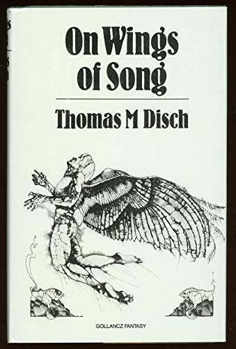 ON WINGS OF SONG .: Disch, Thomas M.