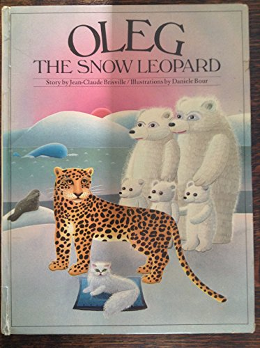 Oleg, the Snow Leopard (English and French: Jean-Claude Brisville