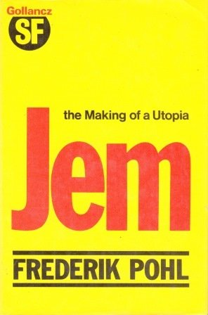 JEM: THE MAKING OF A UTOPIA: Pohl, Frederik