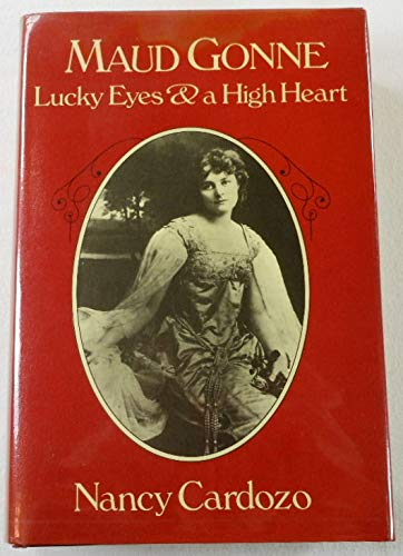 Maud Gonne: Lucky Eyes and a High: Cardozo, Nancy