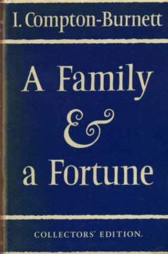 Family and a Fortune: Compton-Burnett, Ivy