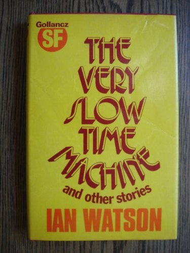 9780575025820: Very Slow Time Machine (Gollancz SF)
