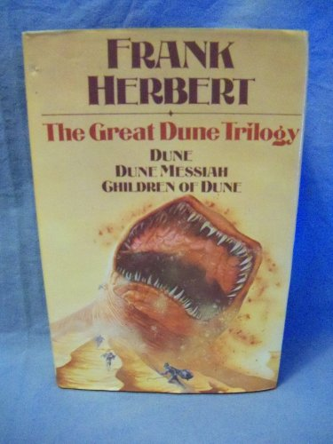 The Great Dune Trilogy. Dune, Dune Messiah, Children of Dune: Herbert, Frank