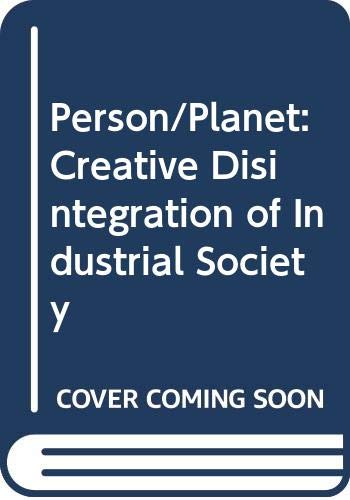 9780575025943: Person/Planet: Creative Disintegration of Industrial Society