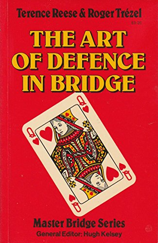 The Art of Defence in Bridge (Master: Trezel, Roger,Reese, Terence
