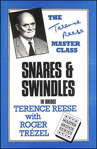 Snares and Swindles in Bridge: Terence Reese; Roger