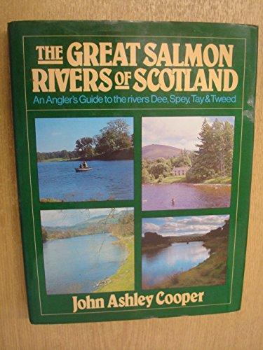 Great Salmon Rivers of Scotland: Ashley-Cooper, John