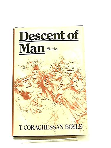 Descent of Man: Boyle, T. Coraghessan