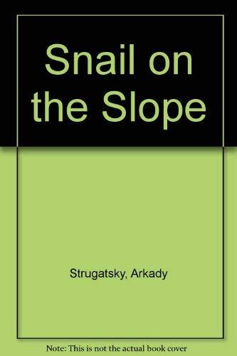 The snail on the slope (9780575027954) by Strugat͡s︡kiĭ, Arkadiĭ Natanovich