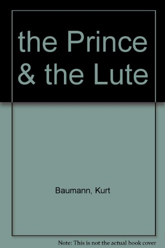 the Prince & the Lute: Baumann, Kurt