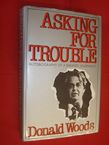 Asking For Trouble: Autobiography Of A Banned Journalist (SCARCE HARDBACK FIRST EDITION, FIRST PR...
