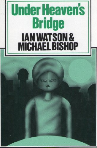 Under Heaven's Bridge --Signed--: WATSON, IAN and BISHOP, MICHAEL