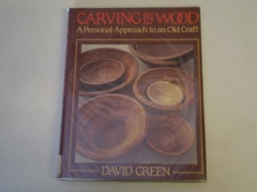 Carving in Wood: A Personal Approach to an Old Craft