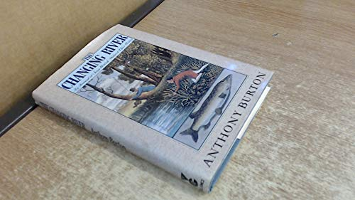 The Changing River | An Account of: Burton, Anthony