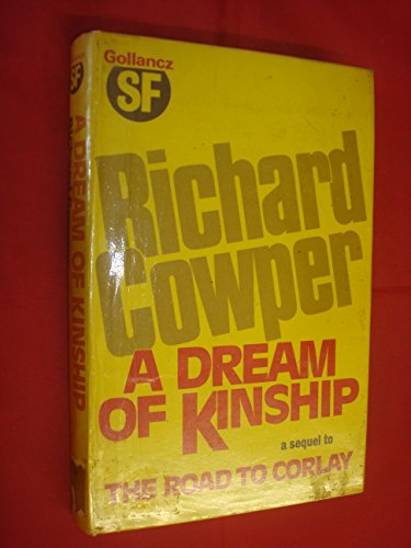 A DREAM OF KINSHIP: Cowper, Richard (pseudonym of John Middleton Murry)