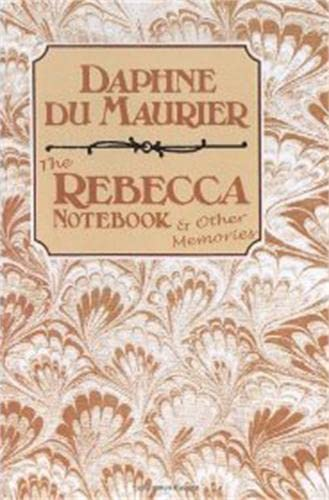 The Rebecca notebook & other memories: DU MAURIER, Daphne