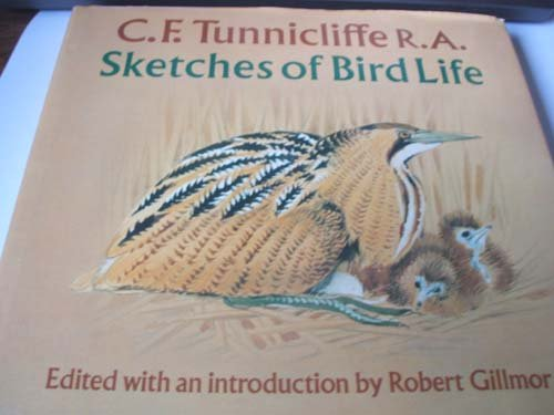 Sketches of Bird Life (9780575030367) by C. F. Tunnicliffe; Robert Gillmor