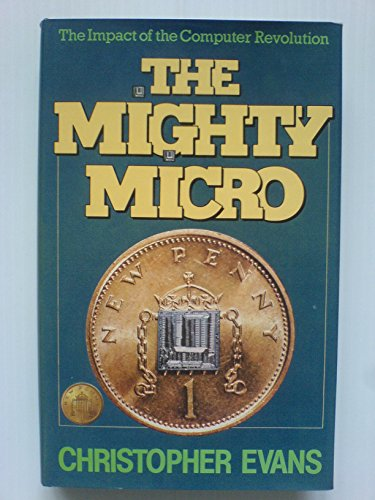 9780575031227: Mighty Micro: Impact of the Computer Revolution