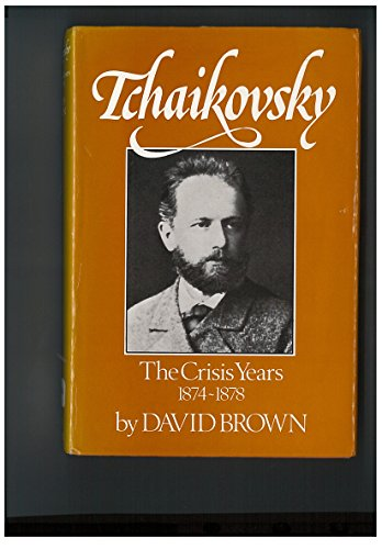 9780575031326: Tchaikovsky: The Crisis Years, 1874-78 v. 2: A Biographical and Critical Study