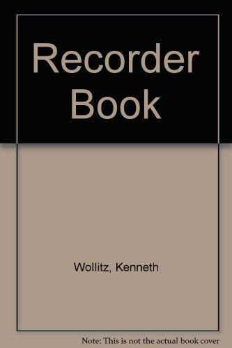 The Recorder Book: KENNETH WOLLITZ