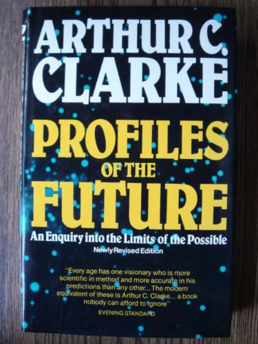 9780575032101: PROFILES OF THE FUTURE: AN INQUIRY INTO THE LIMITS OF THE POSSIBLE.