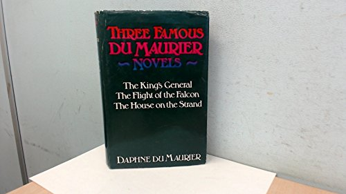 "Three Famous Du Maurier Novels: ""King's General"", ""Flight of the Falcon"" and ""House on the Strand"" (0575032154) by Daphne Du Maurier"