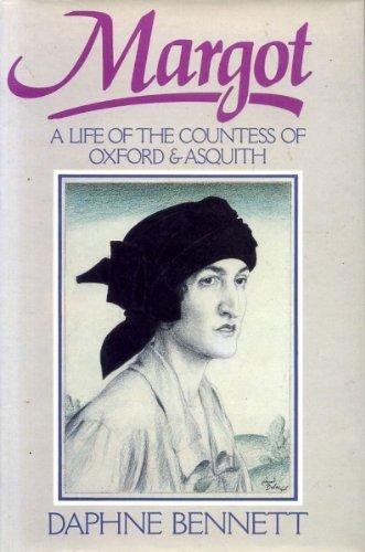 Margot: Life of Margot Asquith: Bennett, Daphne