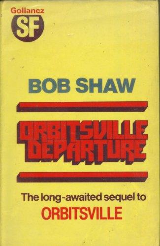ORBITSVILLE DEPARTURE: Shaw, Bob