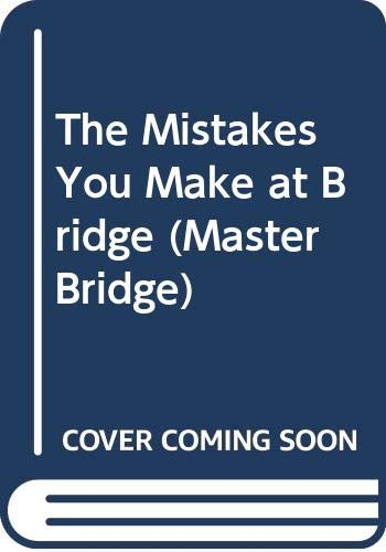 9780575034242: The Mistakes You Make at Bridge (Master Bridge)