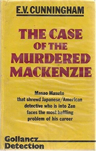 Case of the Murdered Mackenzie: Cunningham, E.V.