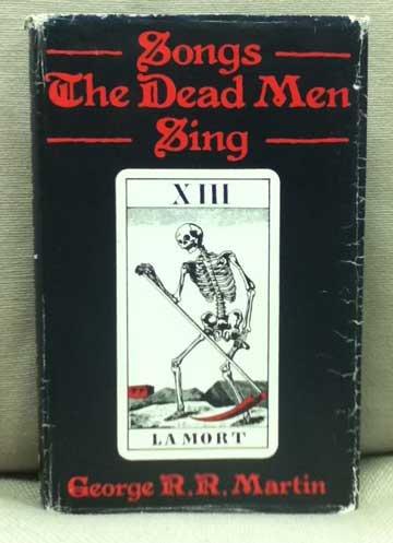 Songs the Dead Men Sing: Martin, George R. R.