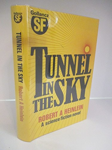 Tunnel In the Sky (0575035684) by Heinlein, Robert