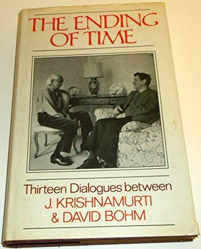 9780575035720: The Ending of Time: 13 Dialogues Between J.Krishnamurti and David Bohm