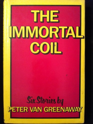 The Immortal Coil : Short Stories