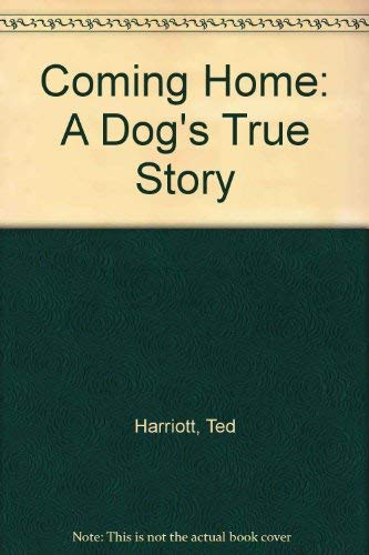 9780575035836: Coming Home: A Dog's True Story