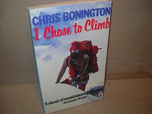 9780575035904: I Chose to Climb