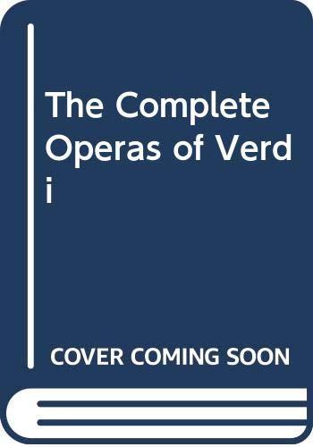 9780575035911: The Complete Operas of Verdi