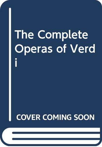 9780575035911: The complete operas of Verdi