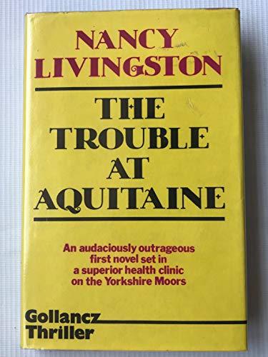 9780575035942: Trouble at Aquitaine (Gollancz thriller)